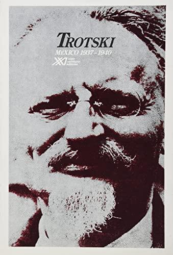 Trotski: Mexico, 1937-1940 (Spanish Edition): Alain Dugrand , James T. Farrell , Pierre Broue
