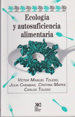 Ecologia y autosuficiencia alimentaria (Spanish Edition): Victor Toledo ,