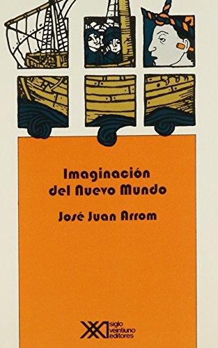 Imaginación del Nuevo Mundo. Diez estudios sobre los inicios de la narrativa ...