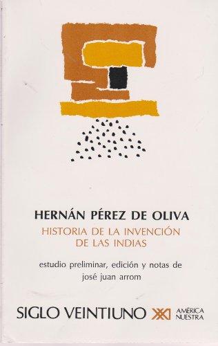 Historia de la invencion de las Indias: Hernan Perez de