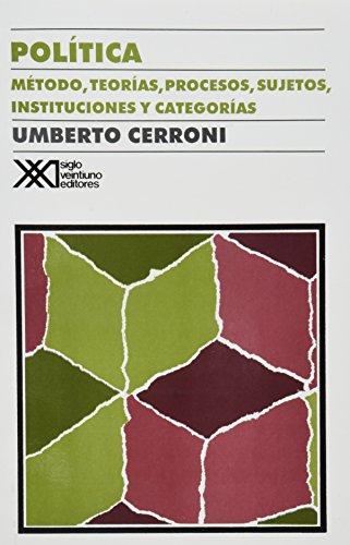 9789682317897: Politica. Metodo, teorias, procesos, sujetos, instituciones y categorias (Spanish Edition)