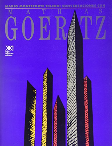 Conversaciones con Mathias Goeritz (Spanish Edition): Monteforte Toledo Mario