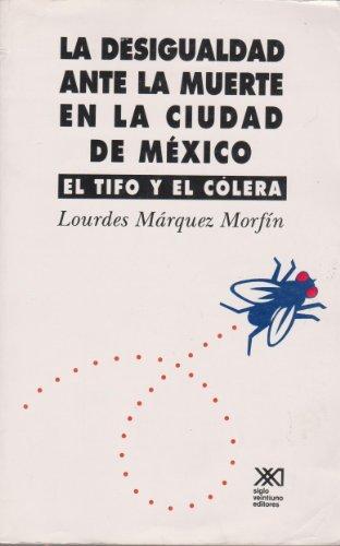 9789682318788: Desigualdad ante la muerte en la ciudad de Mexico. El tifo y el colera (1813-1833) (Spanish Edition)