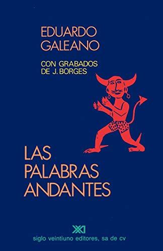 Las palabras andantes: Galeano, Eduardo; Borges,