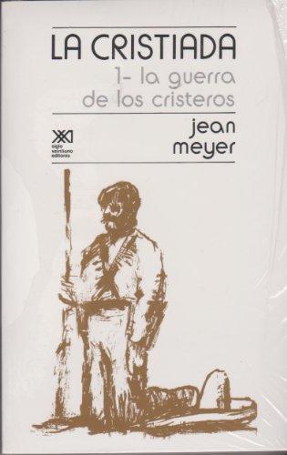 La Cristiada, vol. 1. La guerra de los cristeros (Spanish Edition): Meyer, Jean