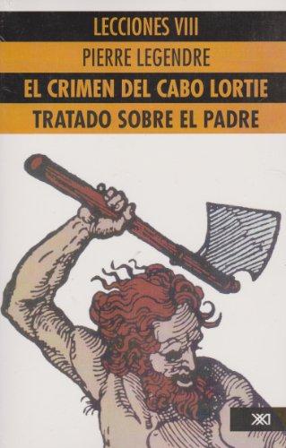 9789682319099: Lecciones VIII: El crimen del cabo Lortie. Tratado sobre el padre (Spanish Edition)