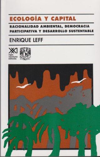 9789682319181: Ecologia y capital: Racionalidad ambienta, democracia participativa y desarrollo sustentable (Sociología y política)