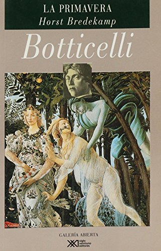 9789682319648: Botticelli. La primavera: Florencia como jardín de Venus (Galería abierta)