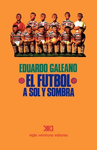 9789682319716: El Futbol A Sol y Sombra