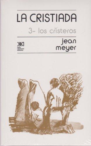 9789682319815: La Cristiada, vol. 3. Los cristeros (Spanish Edition)