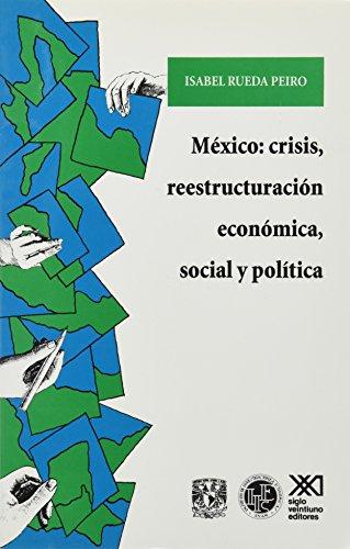Mexico: Crisis, reestructuracion economica, social y politica (Economia y demografia) (Spanish ...