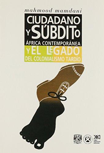 9789682321214: Ciudadano y subdito. africa contemporanea y el legado del colonialismo tardio (Spanish Edition)