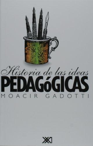 9789682321535: Historia de las ideas pedagogicas (Spanish Edition)