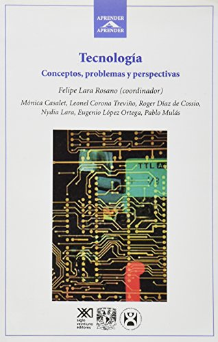 Tecnologia: Conceptos, problemas y perspectivas (Spanish Edition): Felipe Lara Rosano
