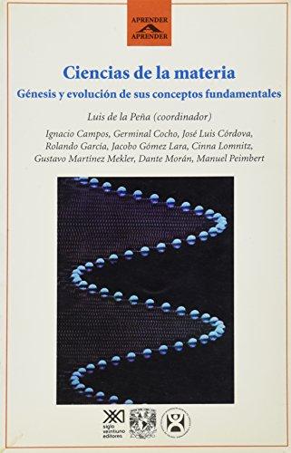 9789682321627: Ciencias de la materia: Genesis y evolucion de sus conceptos fundamentales (Spanish Edition)