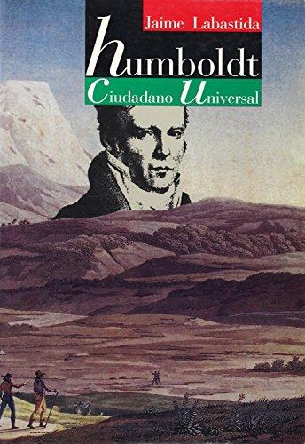 Humboldt, ciudadano universal (El hombre y sus: Labastida, Jaime, Homboldt,
