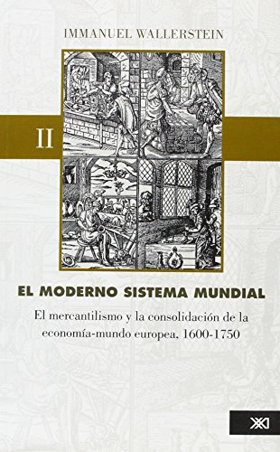 9789682321832: El moderno sistema mundial: El mercantilismo y la consolidación de la economía-mundo europea, 1600-1750: 2 (Historia)