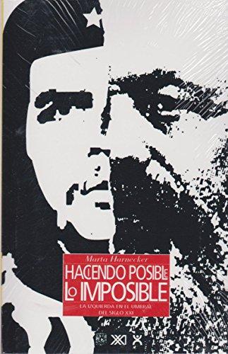 Haciendo posible lo imposible. La izquierda en el umbral del siglo XXI (Spanish Edition): Marta ...