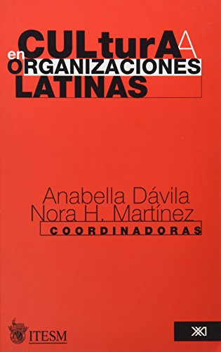 9789682321986: Cultura en organizaciones latinas. Elementos, injerencia y evidencia en los procesos organizacionales (Sociologia y politica) (Spanish Edition)