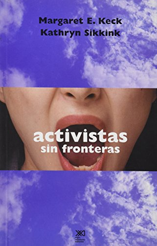 9789682322341: Activistas sin fronteras. Redes de defensa en politica internacional (Spanish Edition)