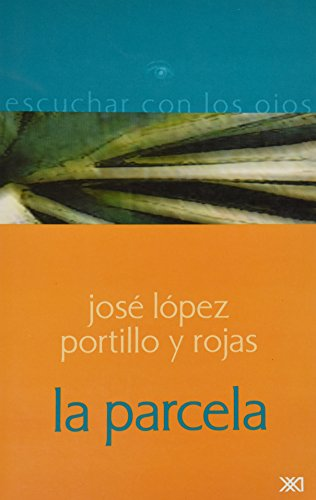 Parcela (Spanish Edition): Jose Lopez Portillo