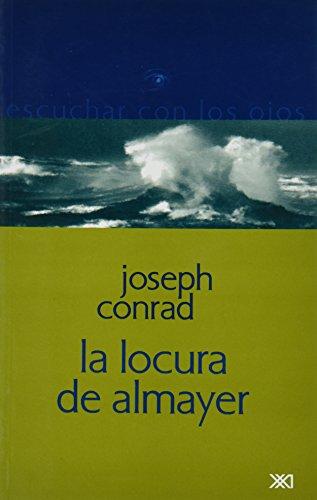 9789682322631: La locura de Almayer (Escuchar con los ojos)