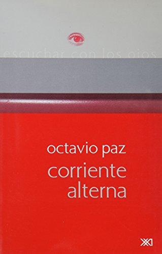 Corriente alterna (Spanish Edition): Paz, Octavio