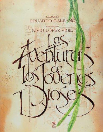 Las aventuras de los jóvenes dioses: Galeano, Eduardo & Nivio López Vigil