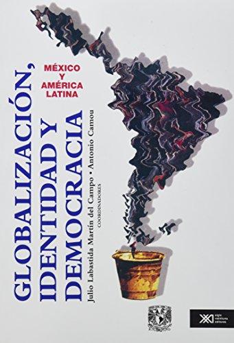 Globalizacion, identidad y democracia. Mexico y America Latina (sociologia y politica) (Spanish ...
