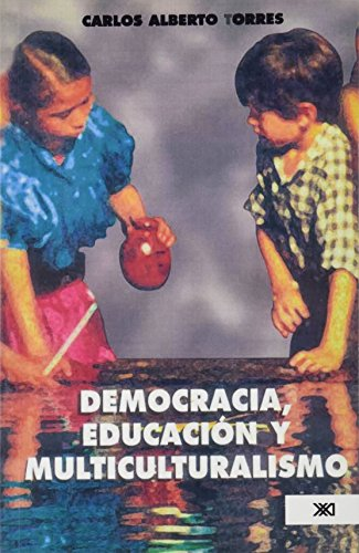 9789682323065: Democracia, educacion y multiculturalismo (Spanish Edition)