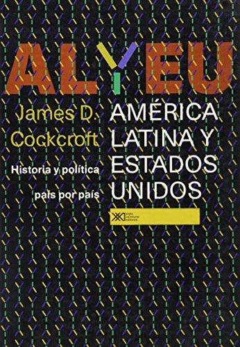 9789682323324: America Latina y Estados Unidos. Historia y politica pais por pais (Spanish Edition)