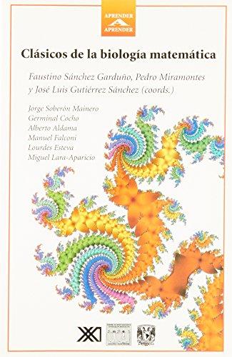 Clasicos de la biologia matematica (Spanish Edition): F. Sanchez Garduno