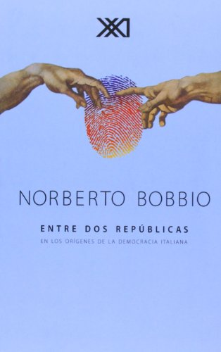 9789682323799: Entre Dos Rep�blicas. En Los Or�genes De La Democracia Italiana (Sociolog�a y pol�tica)