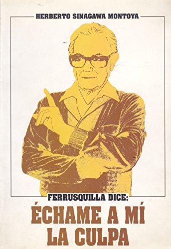9789682323904: Ferrusquilla dice: echame a mi la culpa (Spanish Edition)
