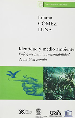 Identidad y medio ambiente. Enfoques para la: Luna, Liliana Gomez