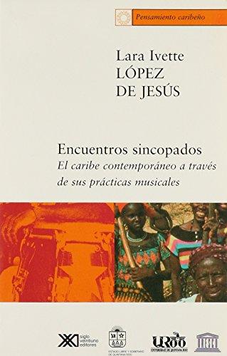 9789682324314: Encuentros sincopados. El Caribe contemporaneo a traves de sus practicas musicales (Spanish Edition)
