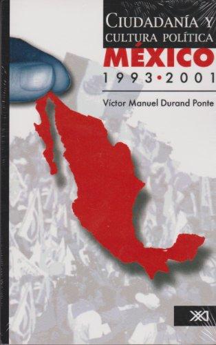 Ciudadania y cultura politica. Mexico, 1993-2001 (Spanish: Ponte, Victor Manuel
