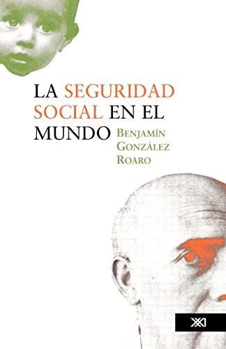 La Seguridad Social En El Mundo: Benjamin Gonzalez Roaro