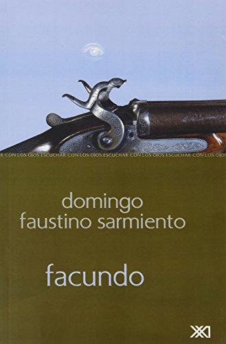 Facundo o Civilizacion y barbarie (Escuchar Con Los Ojos/ Listen With the Eyes) (Spanish ...