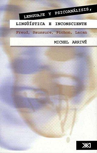 9789682325243: Lingüística y psicoanálisis, lingüística e inconsciente: Freud, Saussure, Pichon, Lacan (Lingüística y teoría literaria)