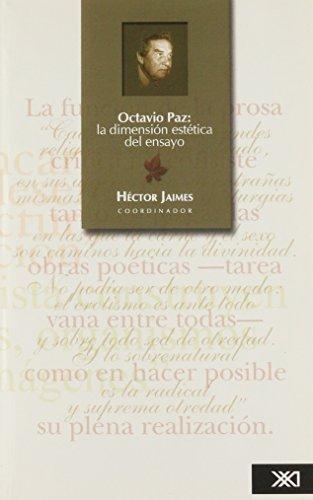 Octavio Paz: La dimension estetica del ensayo: Jaimes, Hector