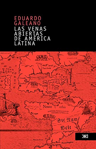 9789682325571: Las venas abiertas de America Latina/ The Open Veins of Latin America (Spanish Edition)