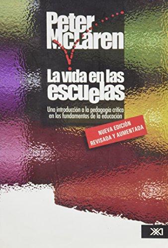 9789682325786: La vida en las escuelas. Una introduccion a la pedagogia critica en los fundamentos de la educacion. (Nueva edicion revisada y aumentada) (Spanish Edition)