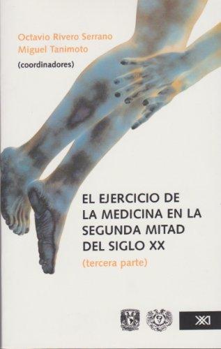 9789682325830: Ejercicio de la medicina en la segunda mitad del siglo XX. Tercera parte (Spanish Edition)