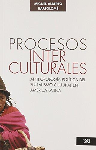 9789682326233: Procesos interculturales: Antropología política del pluralismo cultural en América Latina