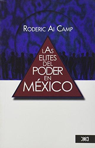 Las elites del poder politico en Mexico/ Mexico's Mandarins: Crafting a Power Elite for ...