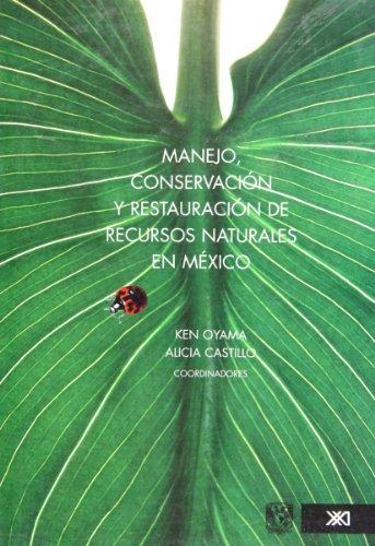 9789682326493: Manejo, conservacion y restauracion de recursos naturales en Mexico (Spanish Edition)