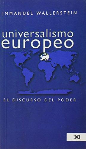 9789682326974: Universalismo Europeo/ European Universalism: El Discurso Del Poder/ the Discourse of Power