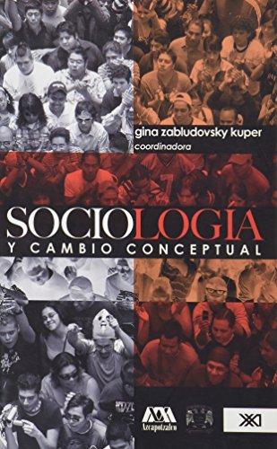 Sociologia y cambio conceptual (Spanish Edition): Kuper, Gina Zabludovsky