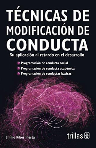 TECNICAS DE MODIFICACION DE CONDUCTA SU APLICACION: RIBES